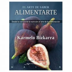 """Libro """"El arte de saber alimentarte"""" - Dr Karmelo Bizkarra"""