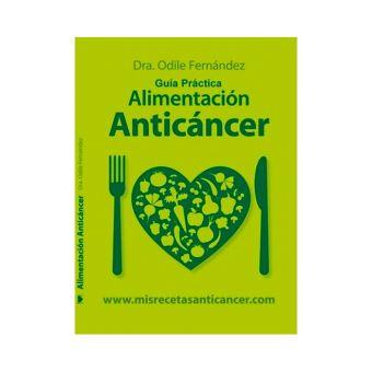 "Libro ""Mis recetas anticáncer"", Dra. Odile Fernández"