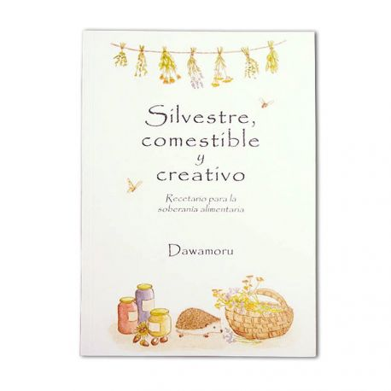 """Libro """"Silvestre, comestible y creativo"""" - Dawamoru"""