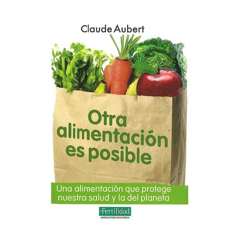 """Libro """"Otra alimentación es posible"""" - Claude Aubert"""