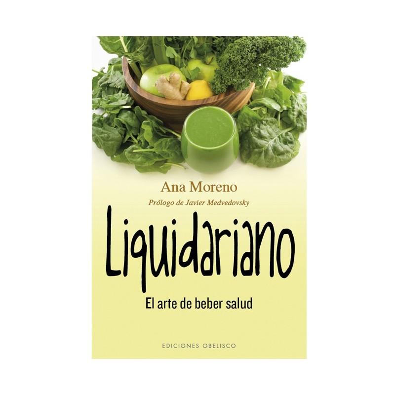 """Libro """"Liquidariano. El arte de beber salud"""" - Ana Moreno"""
