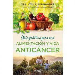 """Libro """"Guía práctica para una alimentación y vida anticáncer"""" - Dra Odile Fernández"""
