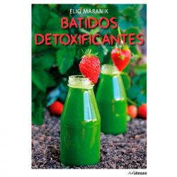 "Libro ""Batidos Detoxificantes"" - Eliq Maranik"