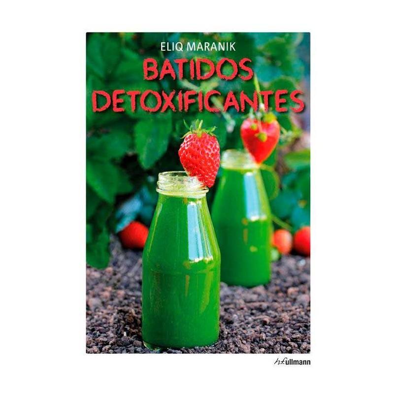 """Libro """"Batidos Detoxificantes"""" - Eliq Maranik"""