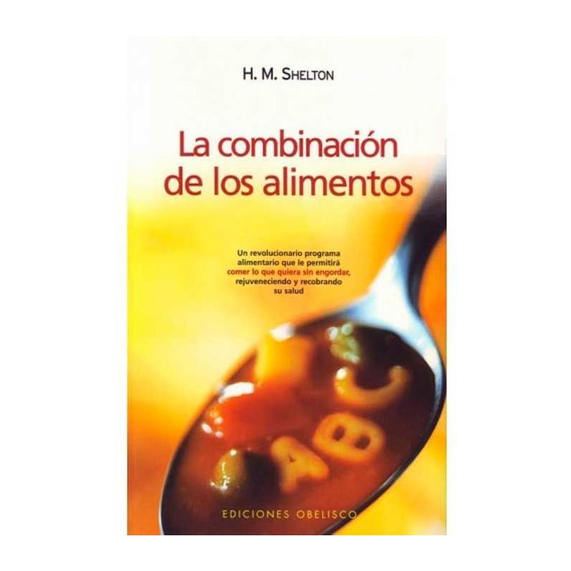 """Libro """"La combinación de los alimentos"""" - Herbert M. Shelton"""