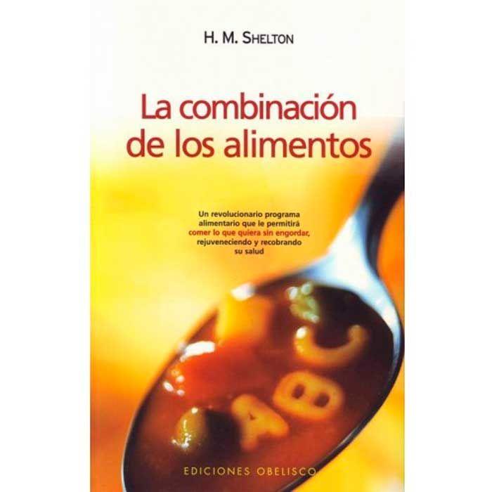 Libro la combinaci n de los alimentos de herbert m shelton for La cocina de los alimentos pdf