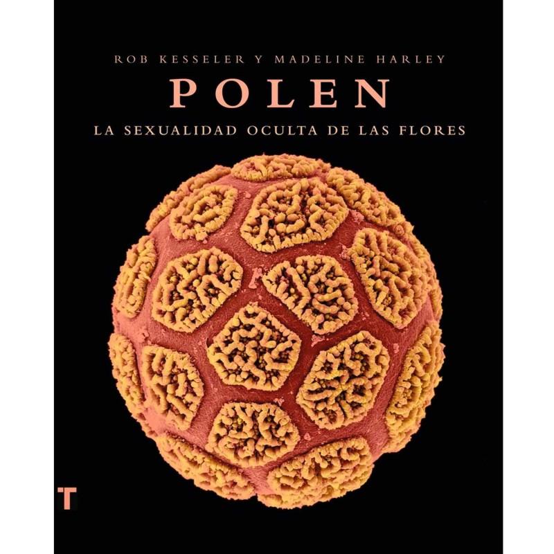 """Libro """"Polen. La sexualidad oculta de las flores"""" - Rob Kesseler y Madeline Margaret"""