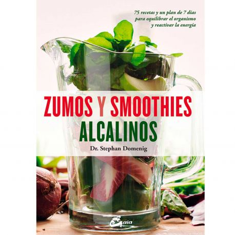 """Libro """"Zumos y Smoothies Alcalinos"""" - Stephan Domenig"""