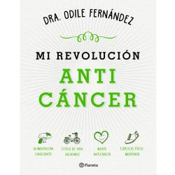 "Libro ""Mi revolución anticáncer"" - Dra Odile Fernández"