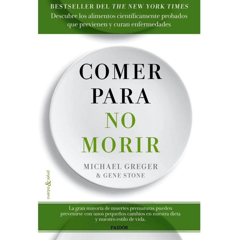 """Libro """"Comer para no morir"""" - Michael Greger y Gene Stone"""