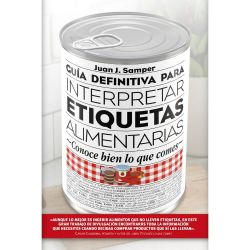"Libro ""Guía definitiva para interpretar etiquetas alimentarias"" - Juan J. Samper"