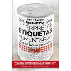 """Libro """"Guía definitiva para interpretar etiquetas alimentarias"""" - Juan J. Samper"""