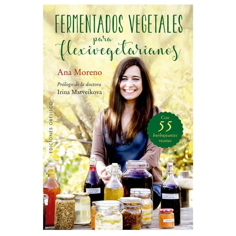 "Libro ""Fermentados vegetales para flexivegetarianos"" - Ana Moreno"