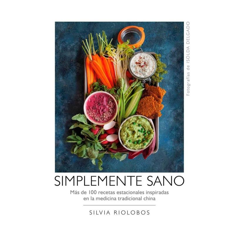 """Libro """"Simplemente sano"""" - Silvia Riolobos"""
