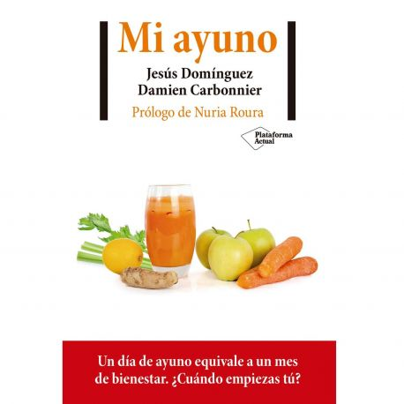 """Libro """"Mi ayuno"""" - Jesús Domínguez y Damien Carbonnier"""