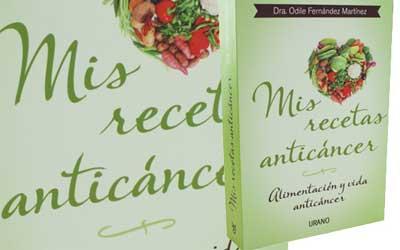 Mis recetas anticáncer, el nuevo libro de la Dra Odile Fernández