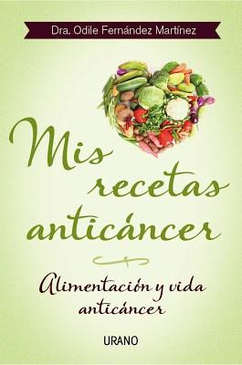 Nuevo libro de la dra Odile Fernández, Mis recetas anticáncer.